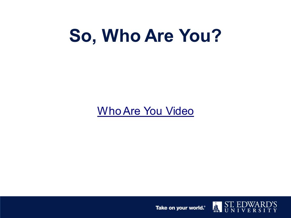 So, Who Are You Who Are You Video