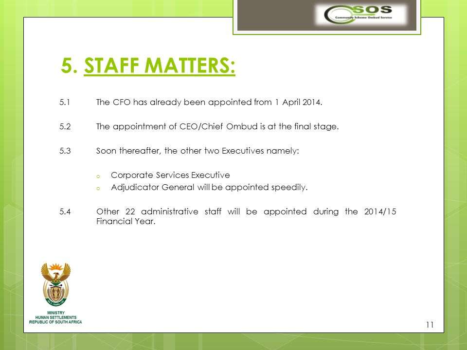 11 5. STAFF MATTERS: 5.1The CFO has already been appointed from 1 April 2014.