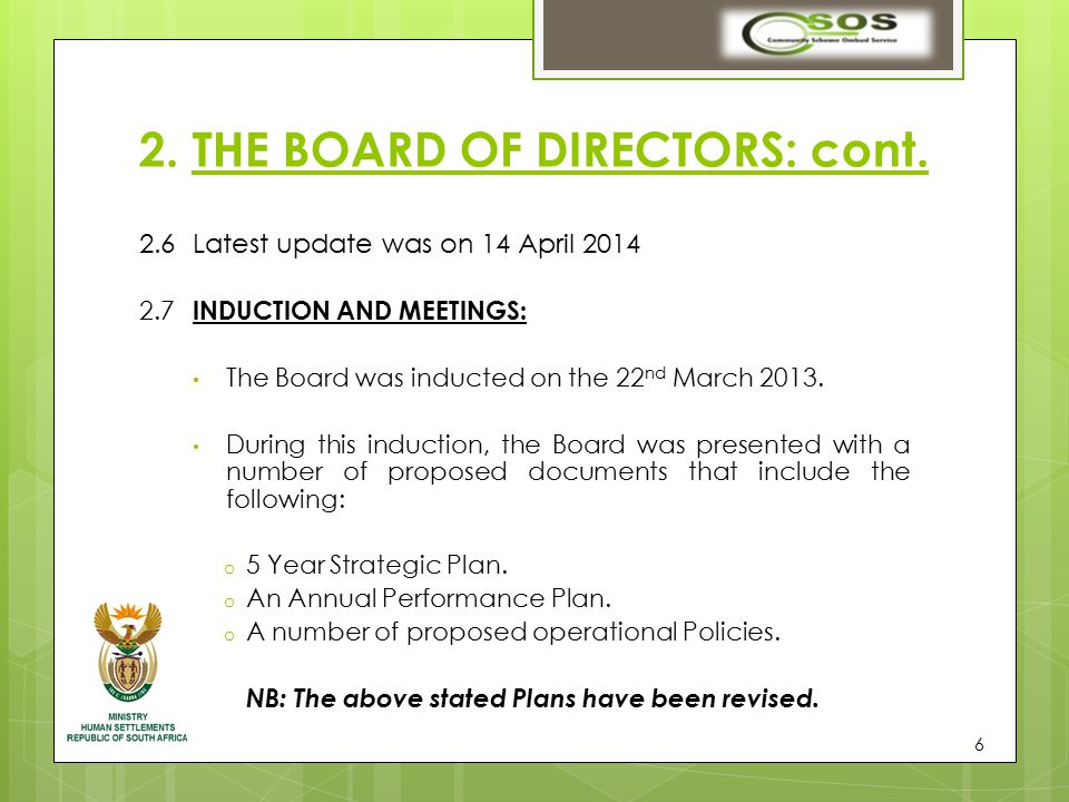 2.6Latest update was on 14 April 2014 2.7 INDUCTION AND MEETINGS: The Board was inducted on the 22 nd March 2013.