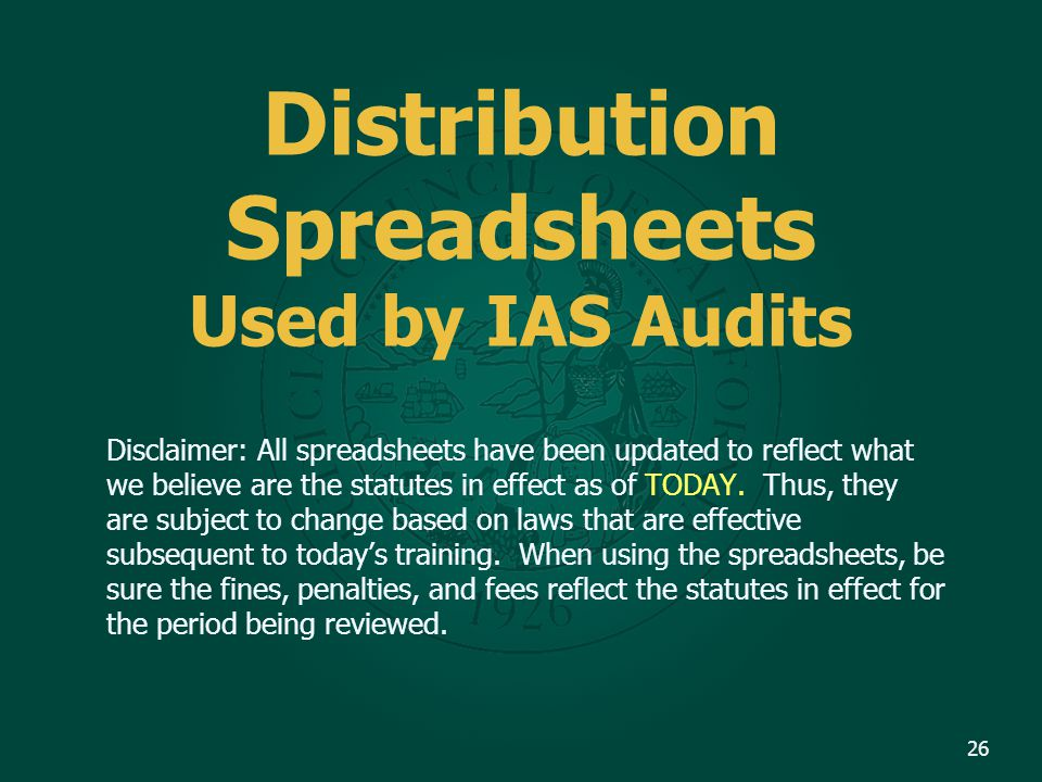 Distribution Spreadsheets Used by IAS Audits Disclaimer: All spreadsheets have been updated to reflect what we believe are the statutes in effect as o