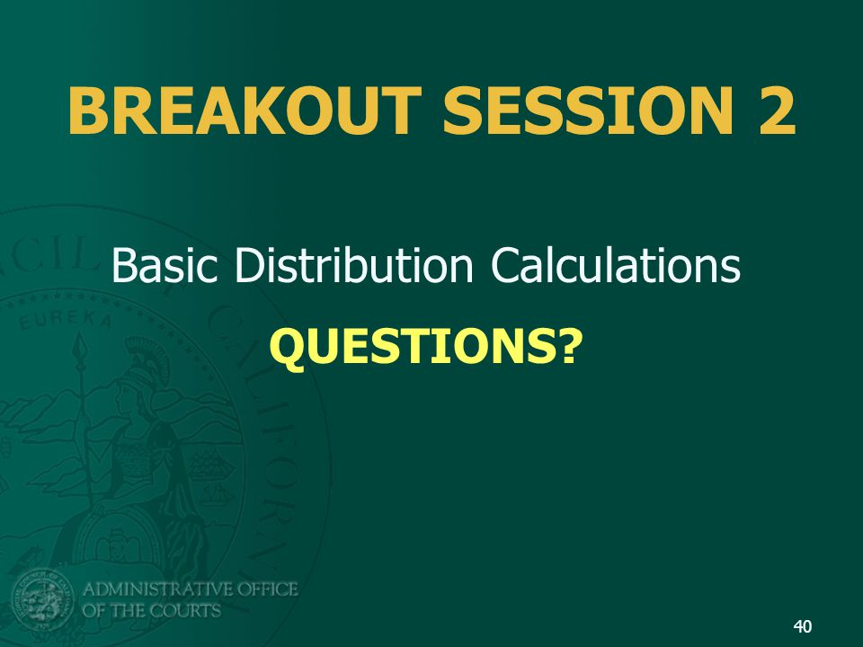 BREAKOUT SESSION 2 Basic Distribution Calculations QUESTIONS 40
