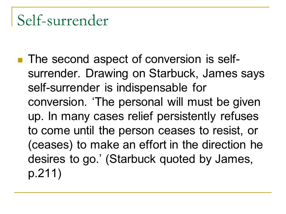 Self-surrender The second aspect of conversion is self- surrender.