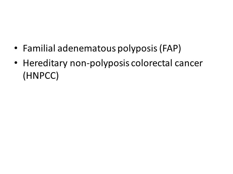 Familial adenematous polyposis (FAP) Hereditary non-polyposis colorectal cancer (HNPCC)