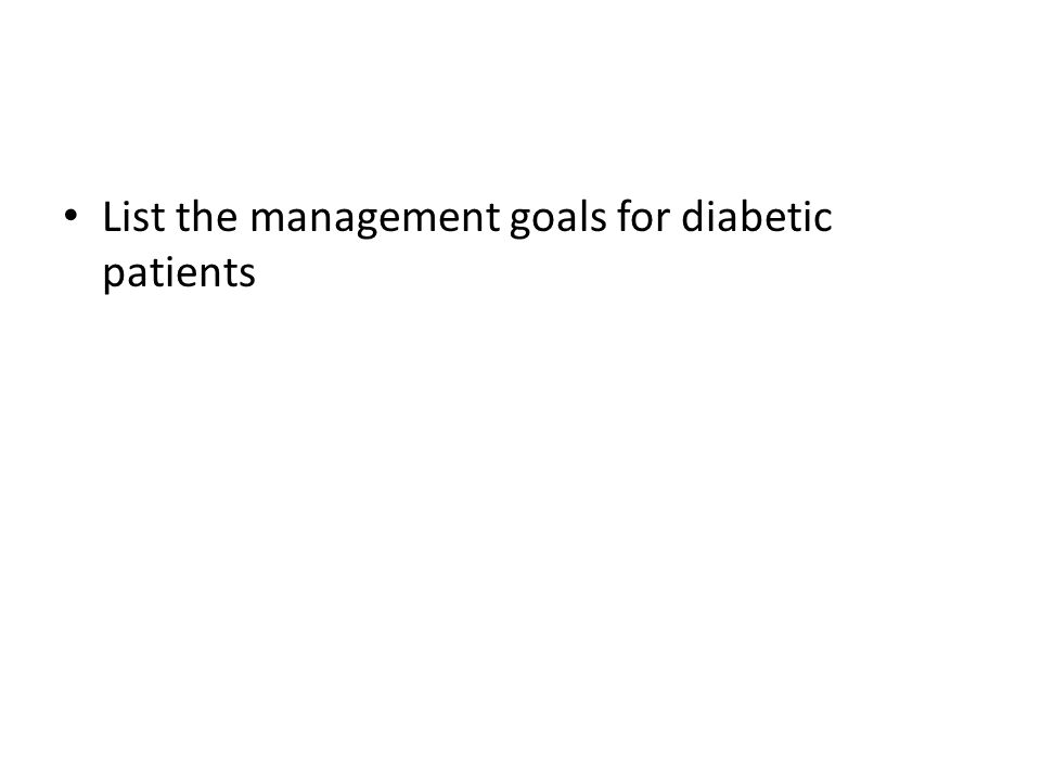 List the management goals for diabetic patients