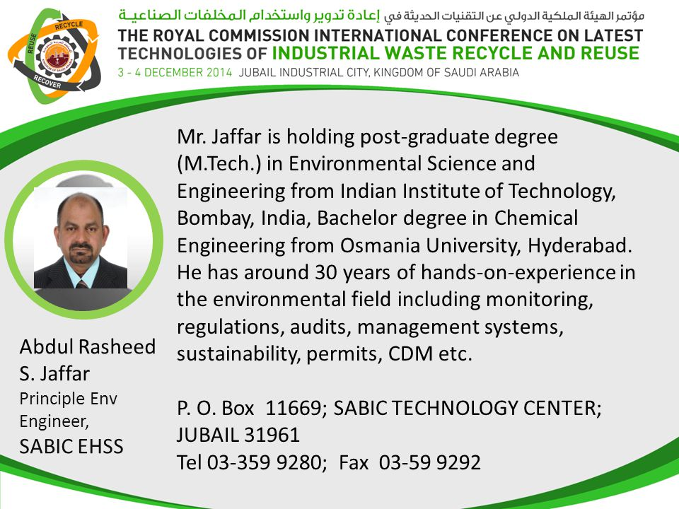 GCC Advancements in Waste Reuse and Recycling Abdulrasheed Jaffar, SABIC EHSS & GPCA IWSC Member Dr.