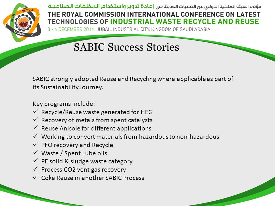 SABIC strongly adopted Reuse and Recycling where applicable as part of its Sustainability Journey. Key programs include: Recycle/Reuse waste generated