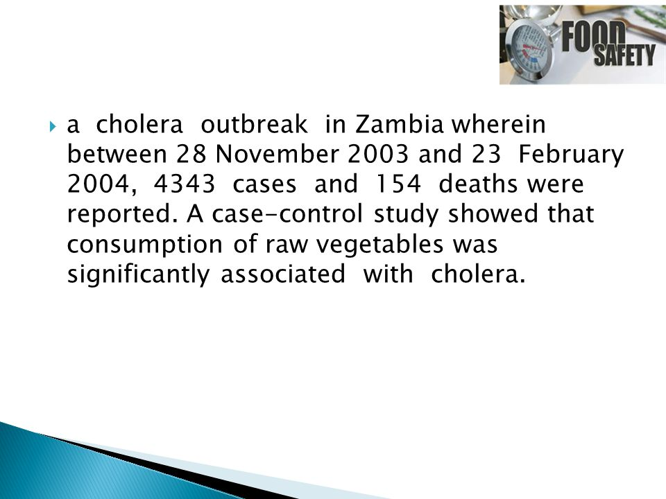  a cholera outbreak in Zambia wherein between 28 November 2003 and 23 February 2004, 4343 cases and 154 deaths were reported.