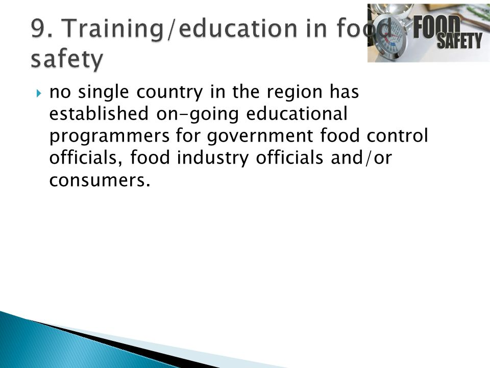  no single country in the region has established on-going educational programmers for government food control officials, food industry officials and/or consumers.