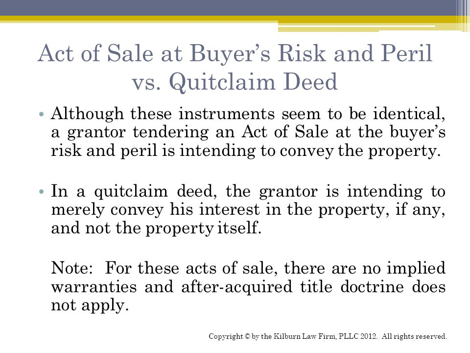 Act of Sale at Buyer's Risk and Peril vs.