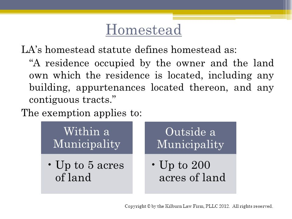 "Homestead LA's homestead statute defines homestead as: ""A residence occupied by the owner and the land own which the residence is located, including a"