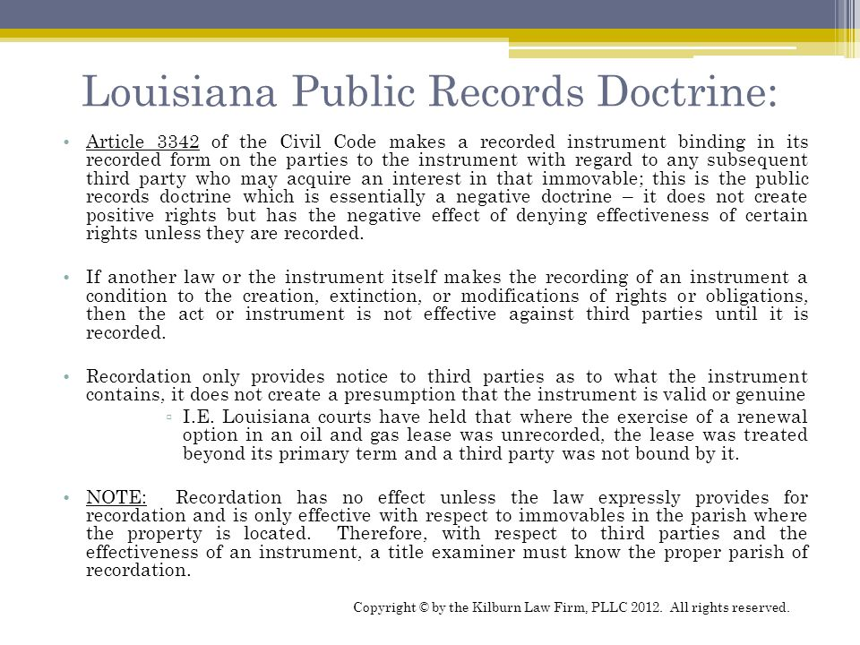 Louisiana Public Records Doctrine: Article 3342 of the Civil Code makes a recorded instrument binding in its recorded form on the parties to the instr