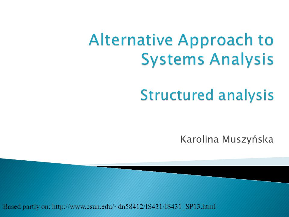  Model-driven Analysis Structured analysis Information engineering Object-oriented analysis  Accelerated Systems Analysis Discovery prototyping Rapid Architected Analysis 2
