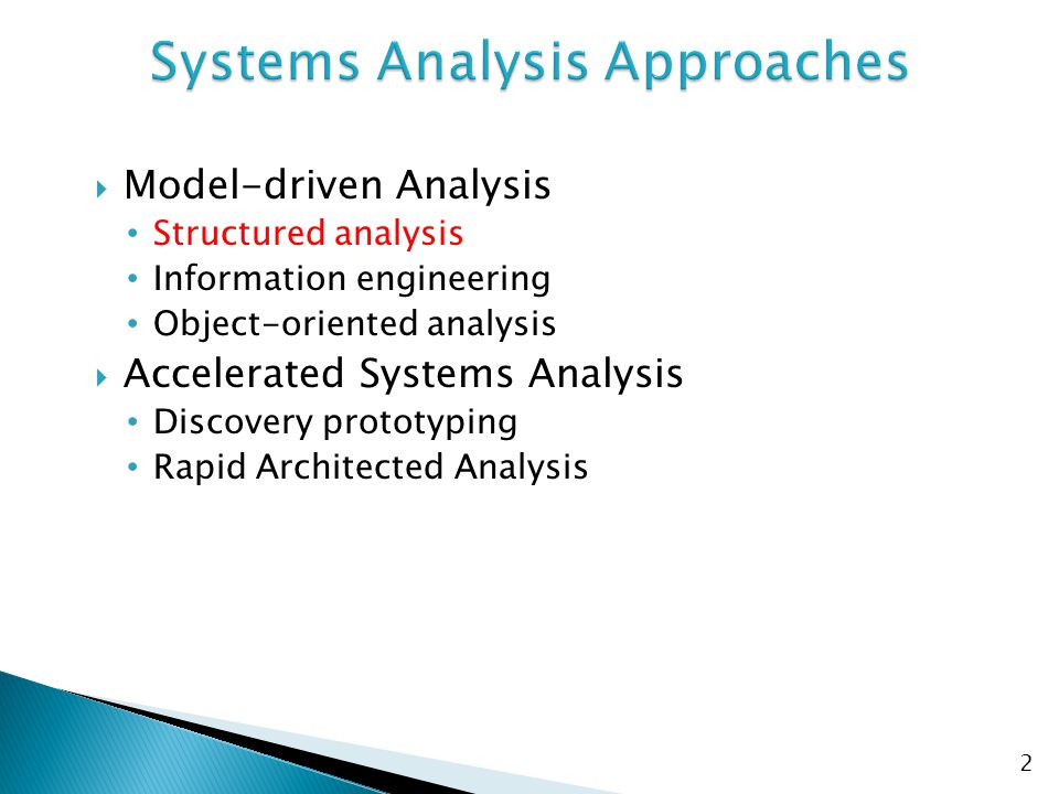 Model-driven Analysis emphasizes the drawing of graphical system models to document and validate both existing and/or proposed systems.