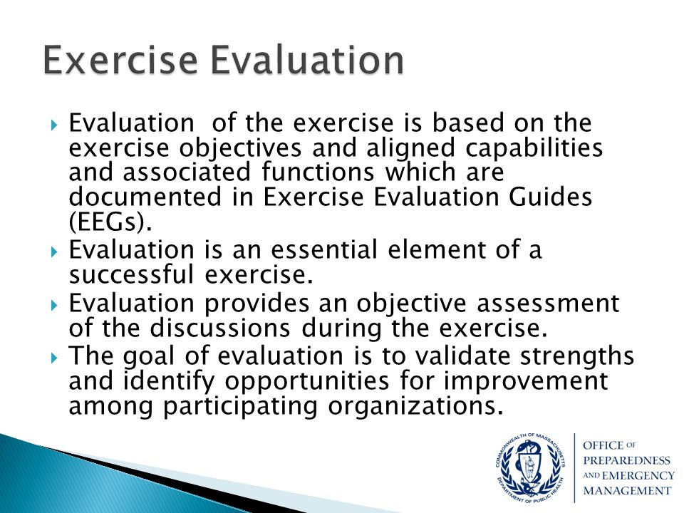  Evaluation of the exercise is based on the exercise objectives and aligned capabilities and associated functions which are documented in Exercise Ev