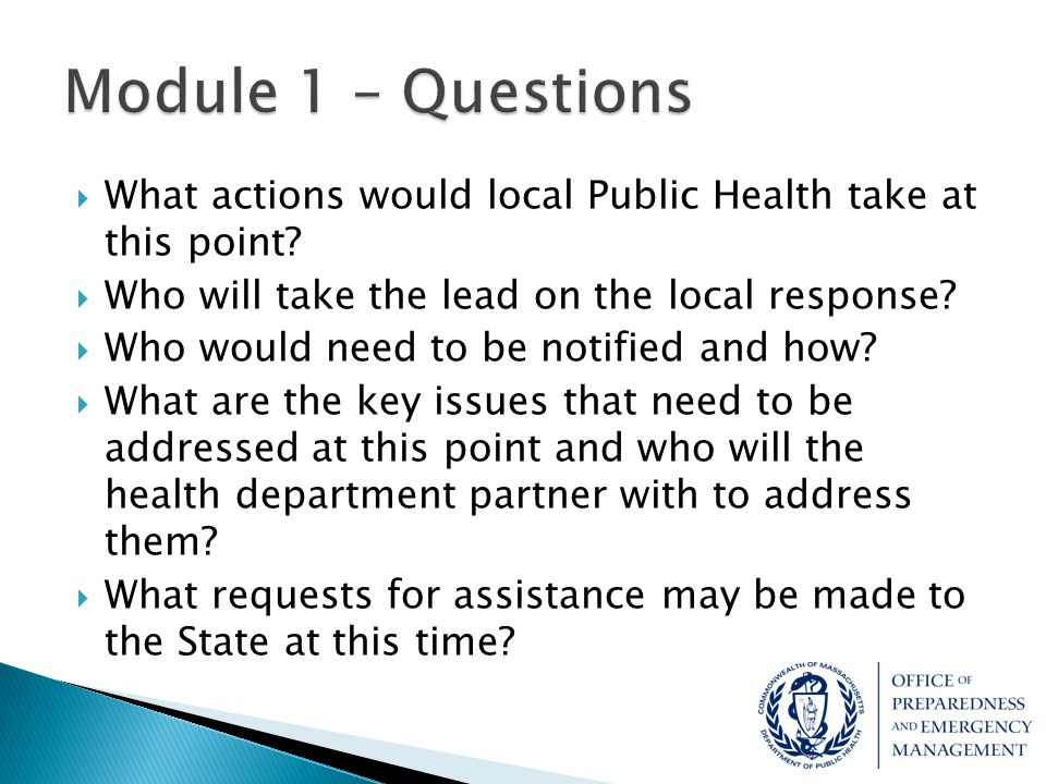  What actions would local Public Health take at this point?  Who will take the lead on the local response?  Who would need to be notified and how?