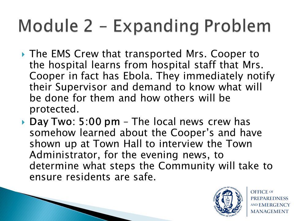  The EMS Crew that transported Mrs. Cooper to the hospital learns from hospital staff that Mrs. Cooper in fact has Ebola. They immediately notify the