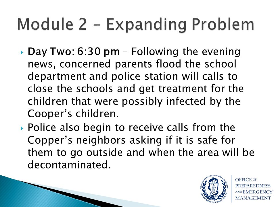  Day Two: 6:30 pm – Following the evening news, concerned parents flood the school department and police station will calls to close the schools and