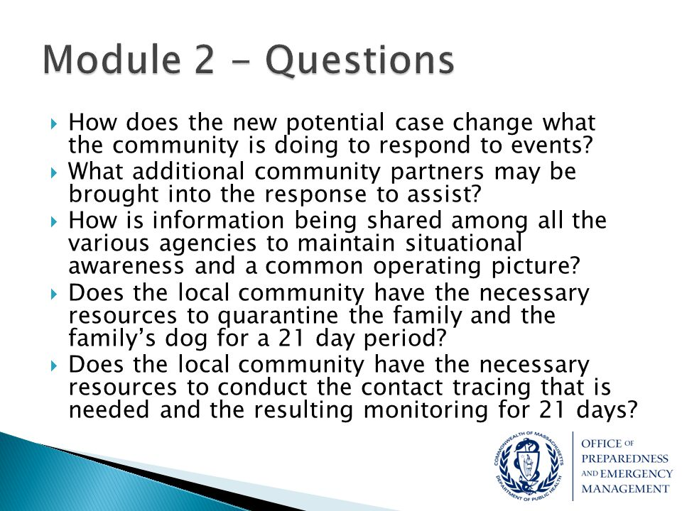  How does the new potential case change what the community is doing to respond to events?  What additional community partners may be brought into th