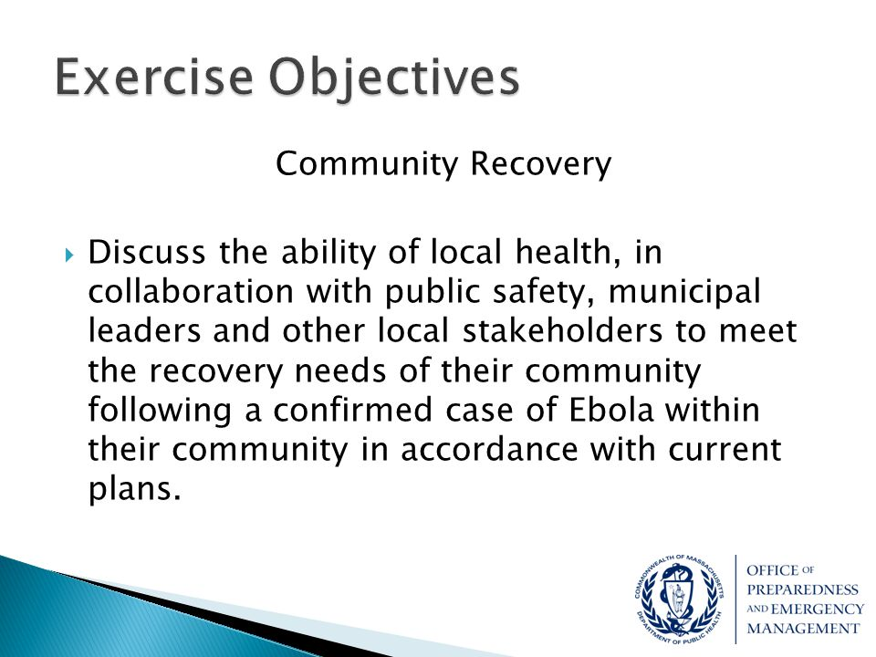 Community Recovery  Discuss the ability of local health, in collaboration with public safety, municipal leaders and other local stakeholders to meet