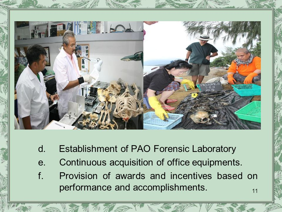 d. Establishment of PAO Forensic Laboratory e.Continuous acquisition of office equipments.
