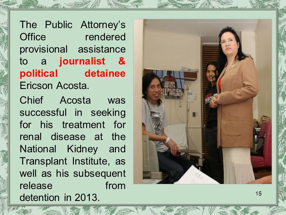 15 The Public Attorney's Office rendered provisional assistance to a journalist & political detainee Ericson Acosta.