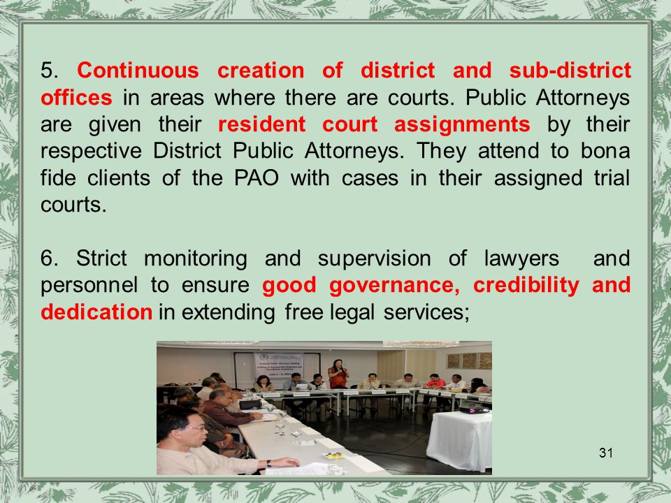 31 5. Continuous creation of district and sub-district offices in areas where there are courts.