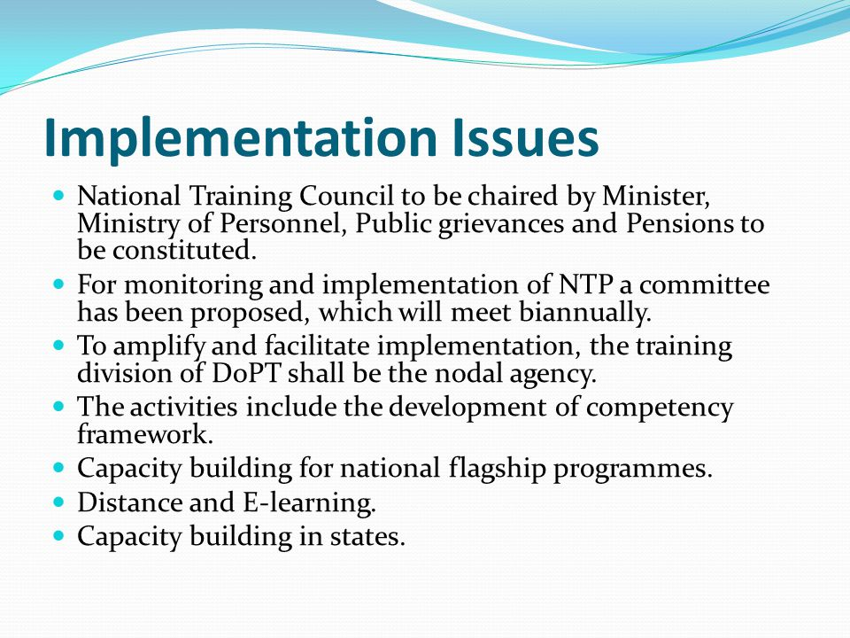 Implementation Issues National Training Council to be chaired by Minister, Ministry of Personnel, Public grievances and Pensions to be constituted.