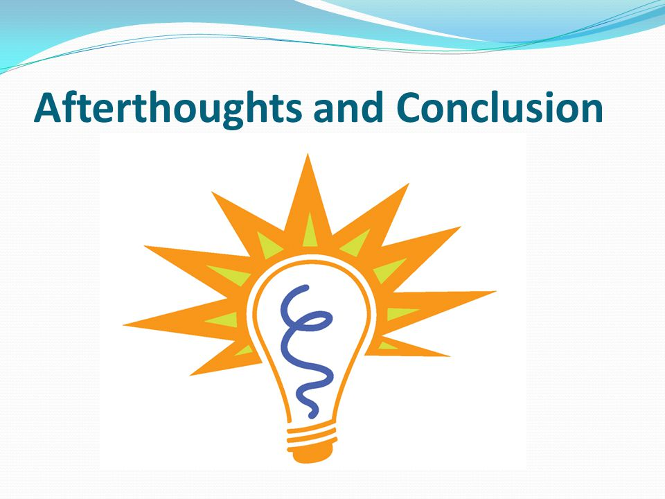 Afterthoughts and Conclusion