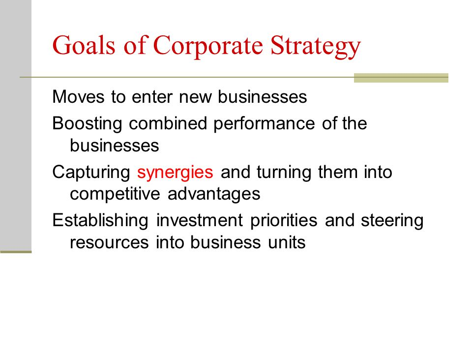 13 Corporate-level strategy Specifies actions a firm takes to gain a competitive advantage by selecting and managing a group of different businesses competing in different product markets Expected to help firm earn above-average returns Value ultimately determined by degree to which the businesses in the portfolio are worth more under the management of the company then they would be under any other ownership - Synergy Product diversification (PD): primary form of corporate-level strategy
