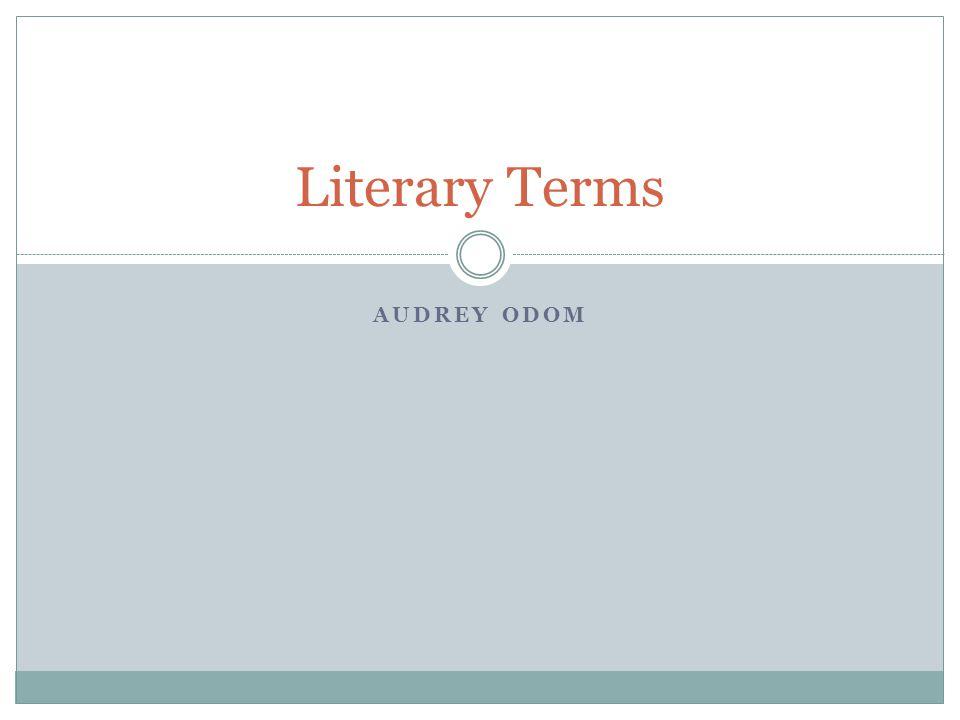 AUDREY ODOM Literary Terms