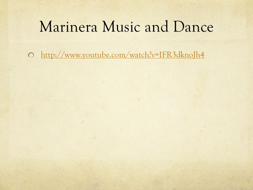Marinera Music and Dance http://www.youtube.com/watch?v=IFR3dknoJh4