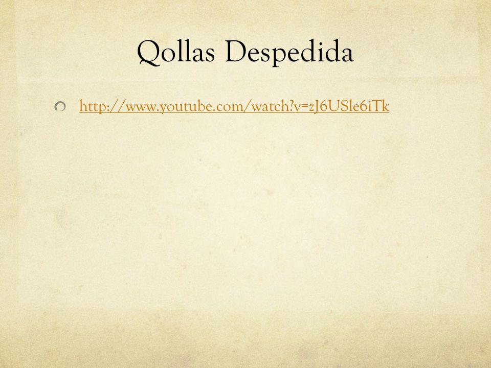 Qollas Despedida http://www.youtube.com/watch?v=zJ6USle6iTk