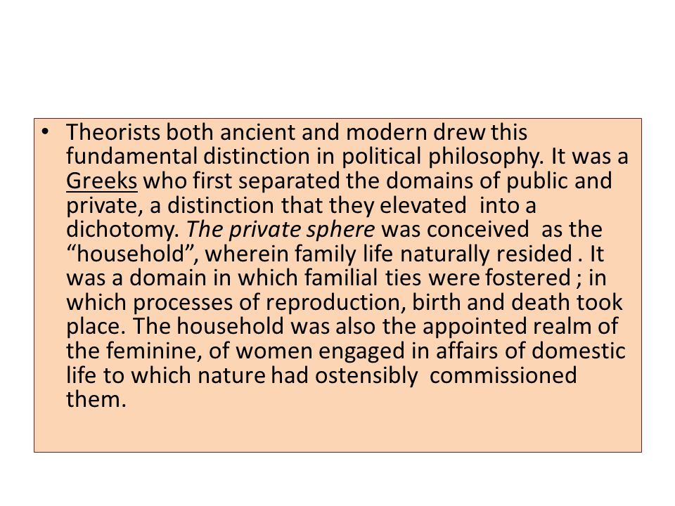 Theorists both ancient and modern drew this fundamental distinction in political philosophy.