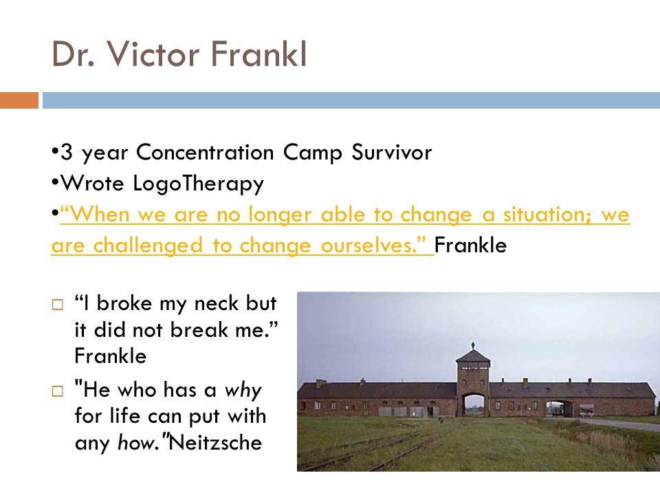 """Dr. Victor Frankl  """"I broke my neck but it did not break me."""" Frankle """