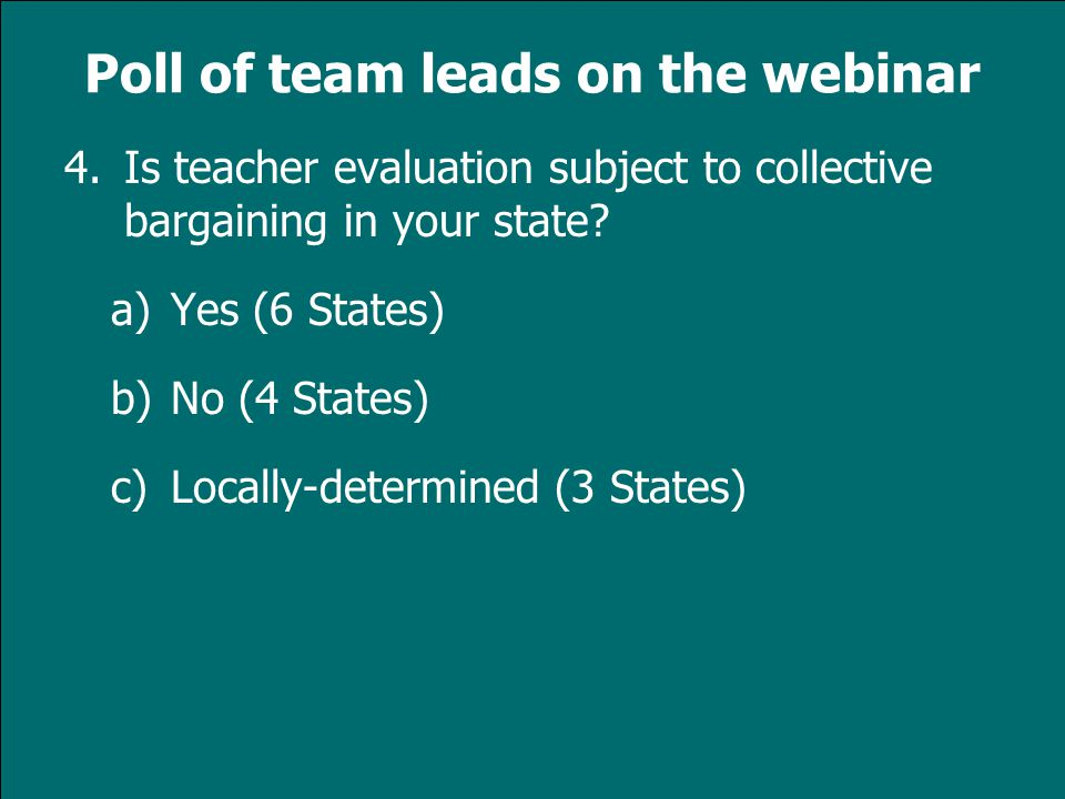 www.tqsource.org 4.Is teacher evaluation subject to collective bargaining in your state.