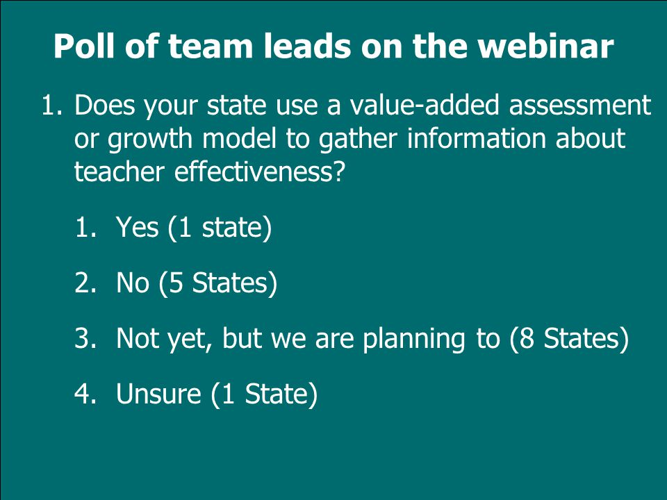 www.tqsource.org 1.Does your state use a value-added assessment or growth model to gather information about teacher effectiveness.