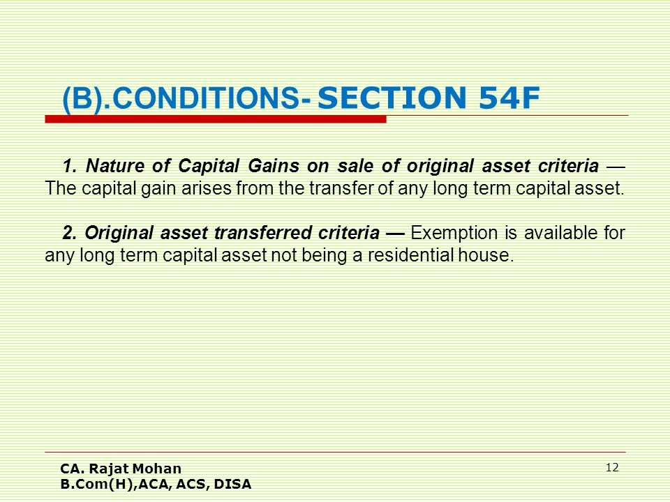 CA. Rajat Mohan B.Com(H),ACA, ACS, DISA 12 1. Nature of Capital Gains on sale of original asset criteria — The capital gain arises from the transfer o