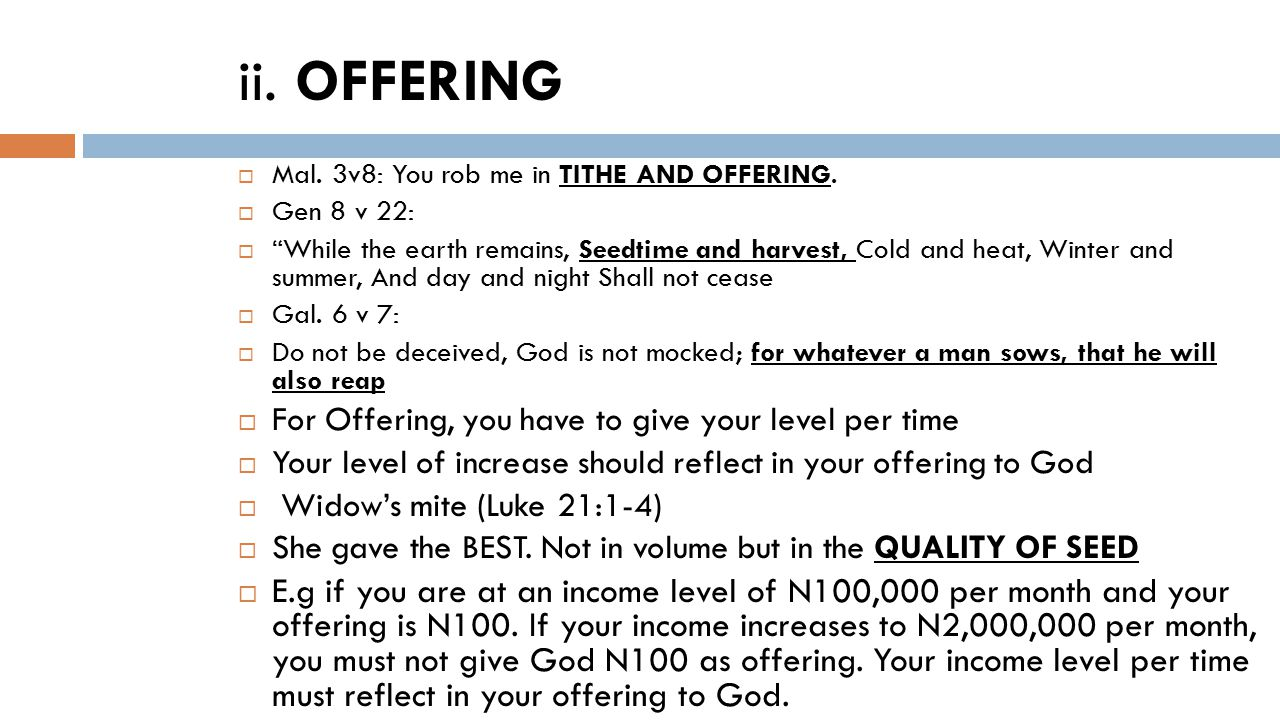 ii. OFFERING  Mal. 3v8: You rob me in TITHE AND OFFERING.