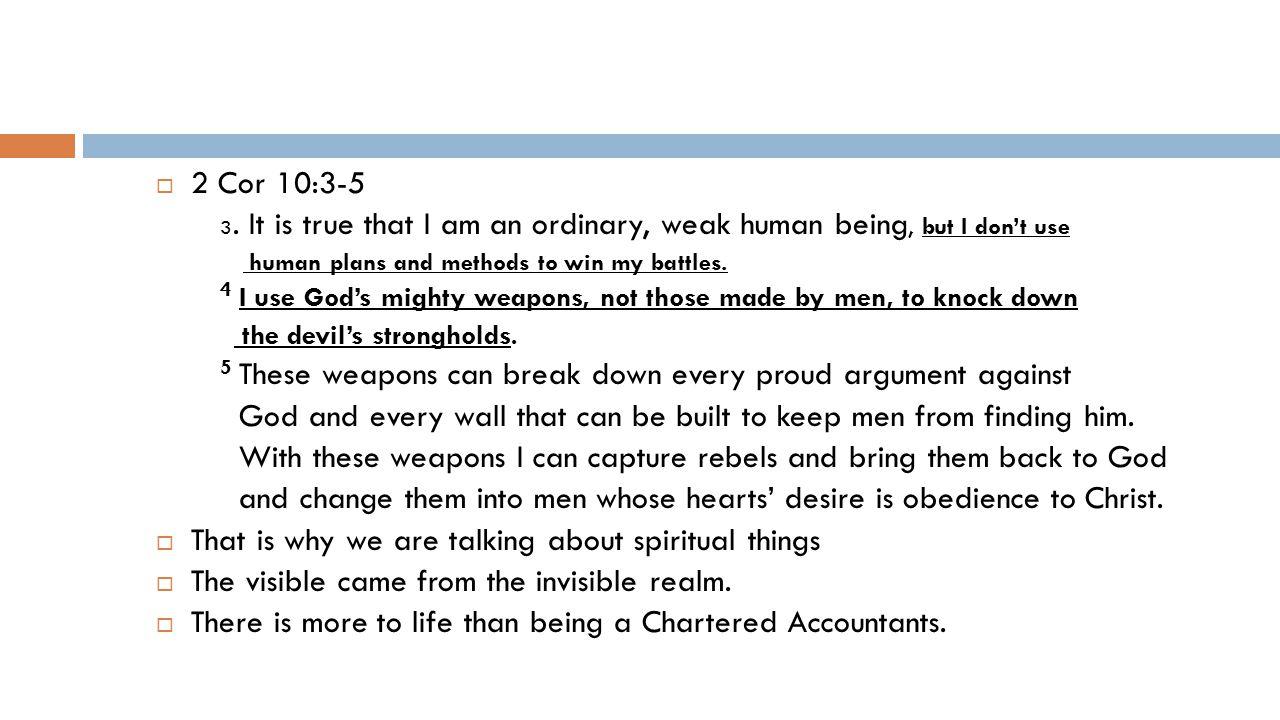  2 Cor 10:3-5 3.