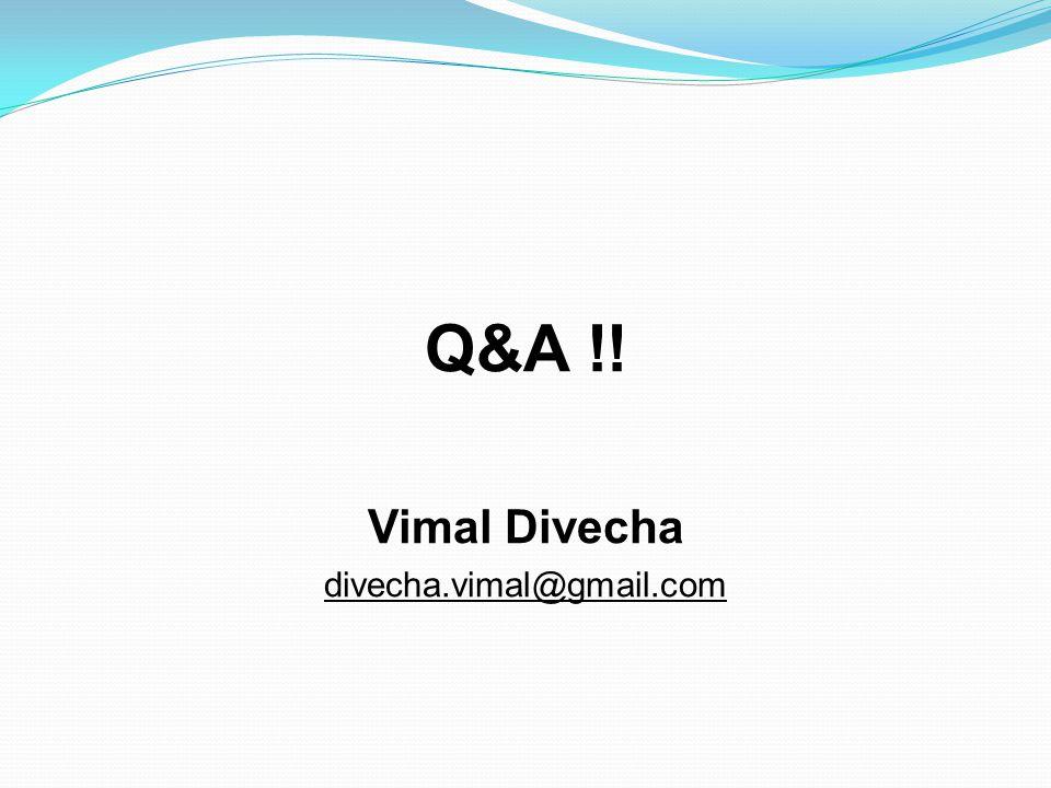Q&A !! Vimal Divecha divecha.vimal@gmail.com