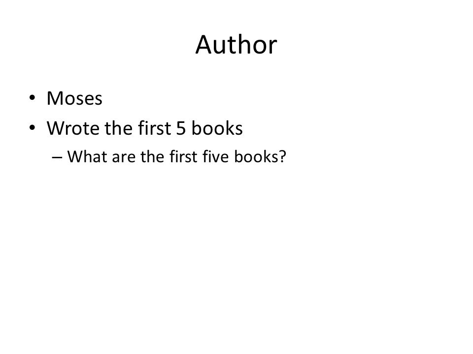 Author Moses Wrote the first 5 books – What are the first five books?