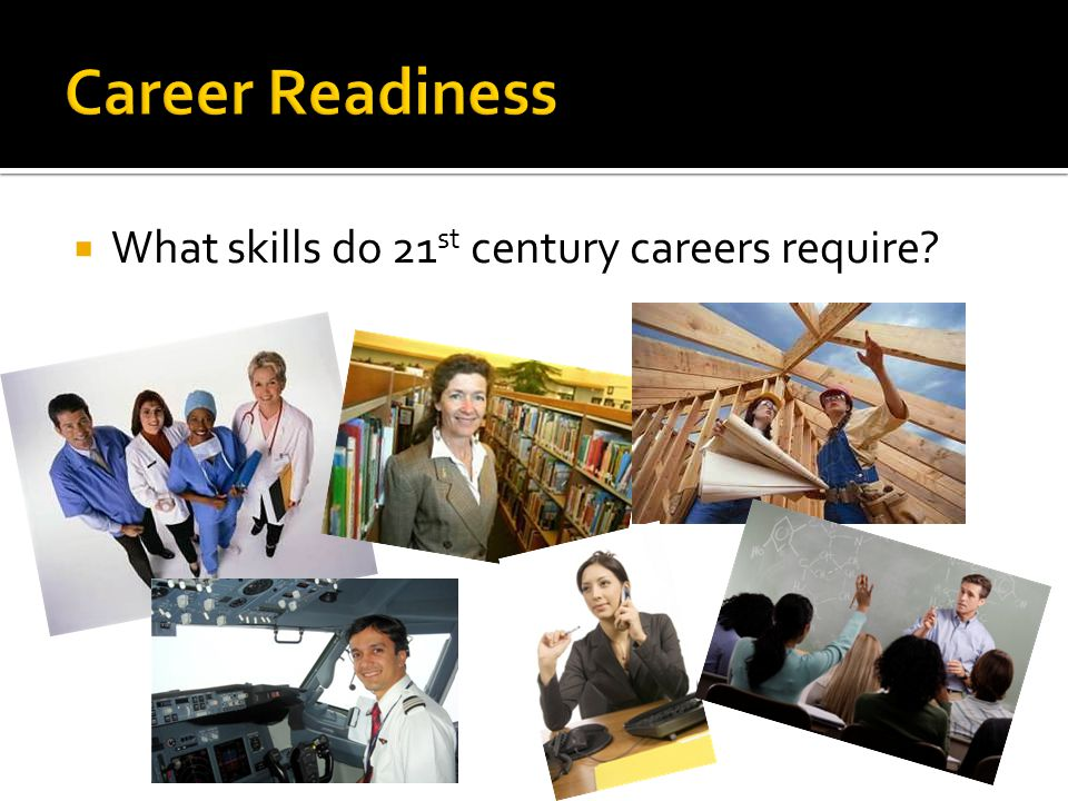  What skills do 21 st century careers require