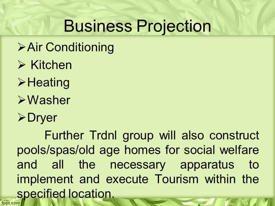 Business Projection  Air Conditioning  Kitchen  Heating  Washer  Dryer Further Trdnl group will also construct pools/spas/old age homes for social welfare and all the necessary apparatus to implement and execute Tourism within the specified location.