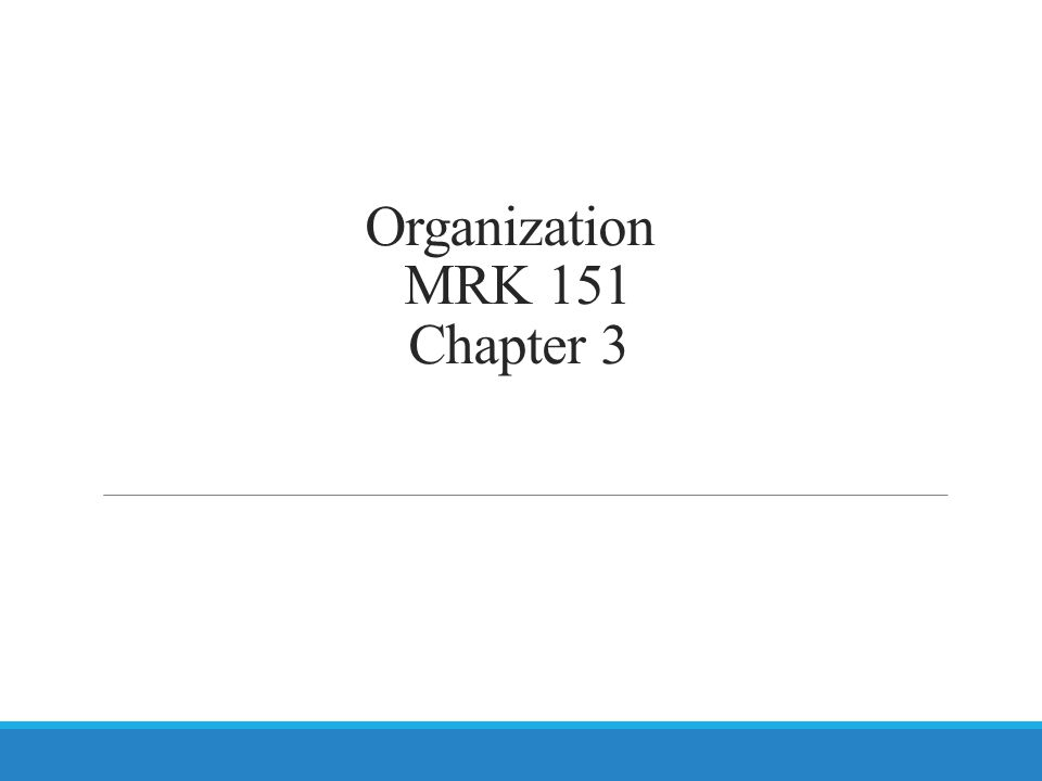 Organization MRK 151 Chapter 3