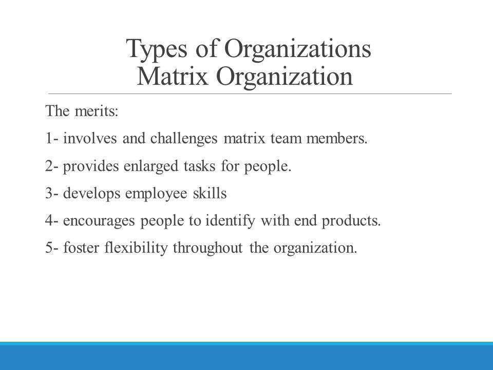 The merits: 1- involves and challenges matrix team members.