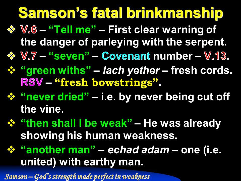 Samson's fatal brinkmanship