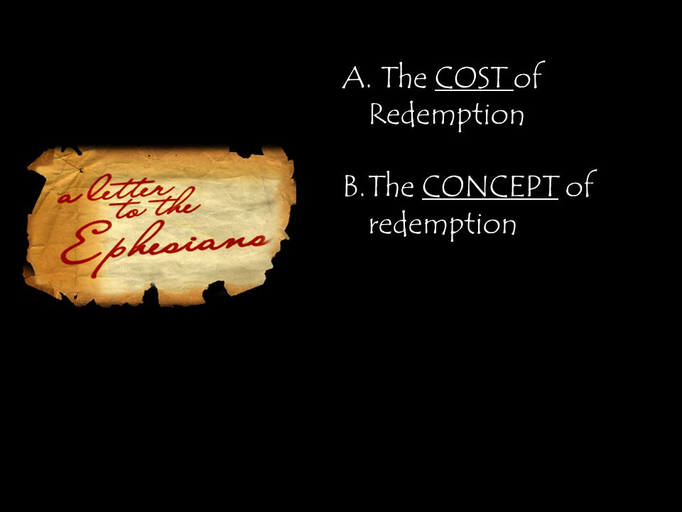 A. The COST of Redemption B.The CONCEPT of redemption