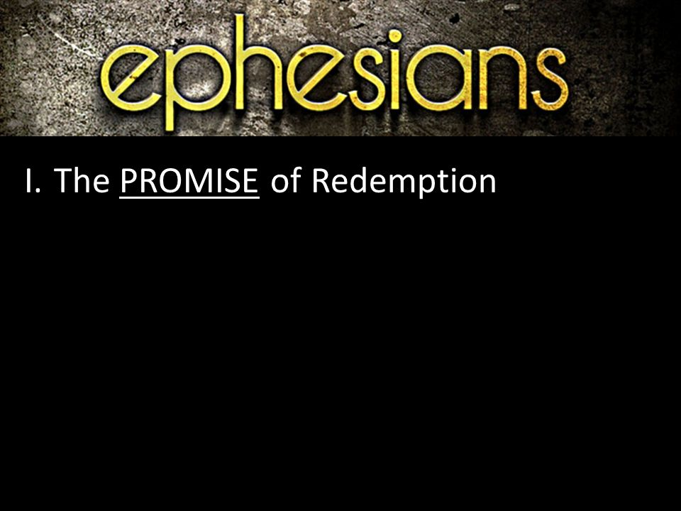 I.The PROMISE of Redemption