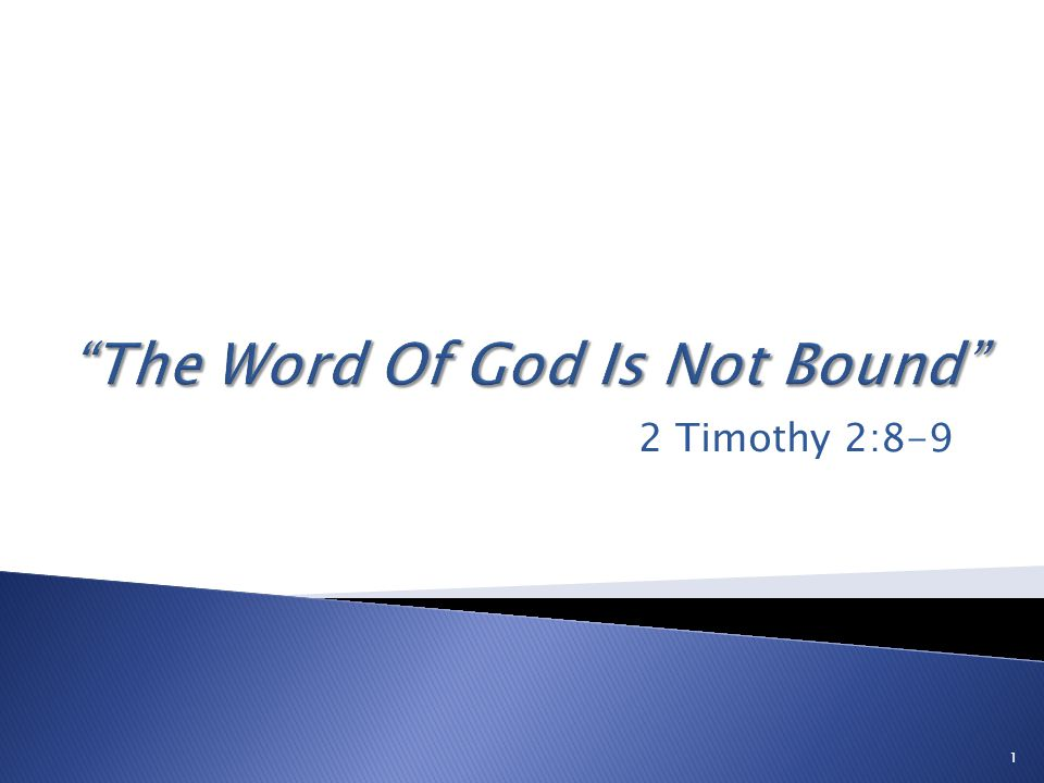 12 …the word of God is not bound