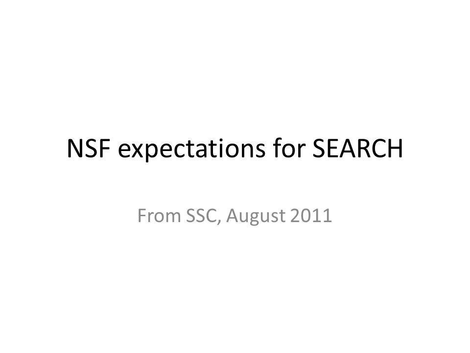 NSF expectations for SEARCH From SSC, August 2011